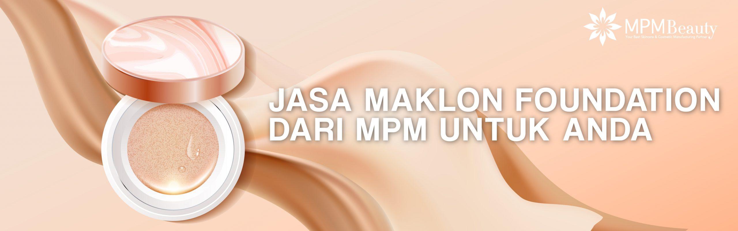 Jasa Maklon Foundation dari MPM untuk Anda
