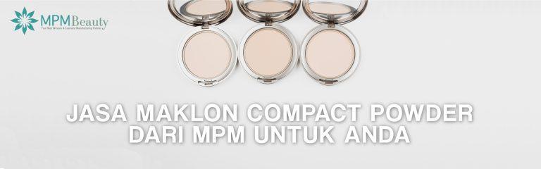 Jasa Maklon Compact Powder dari MPM untuk Anda