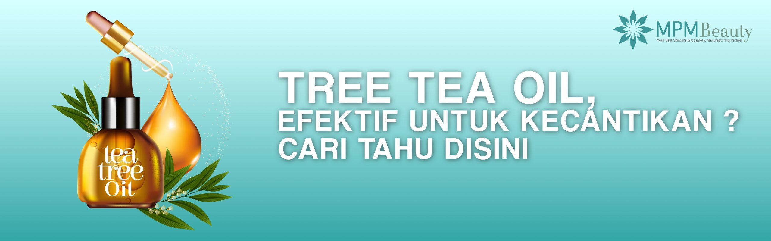 Tree Tea Oil, Efektif Untuk Kecantikan ? Cari Tahu disini