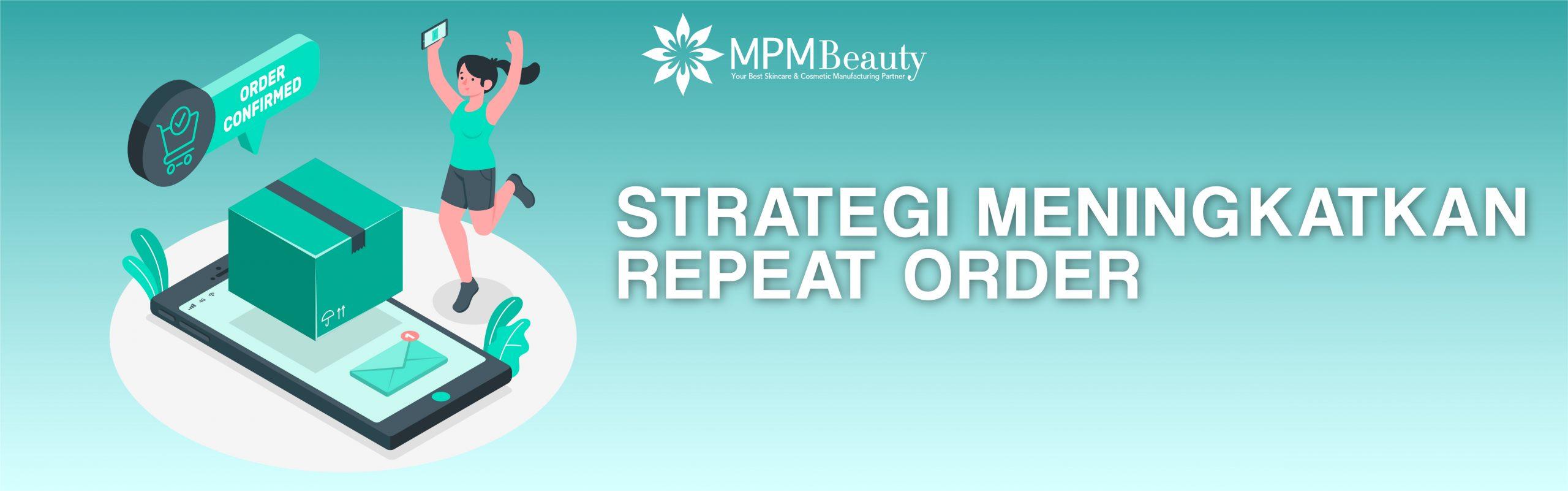 Strategi Tingkatkan Repeat Order