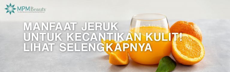 Manfaat Jeruk Untuk Kecantikan Kulit! Lihat Selengkapnya